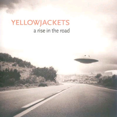 Yellowjackets – A Rise In The Road