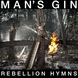 Man's Gin – Rebellion Hymns