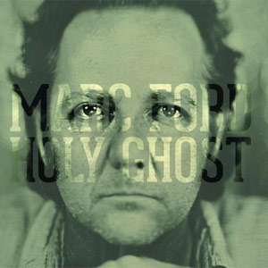 Marc Ford – Holy Ghost