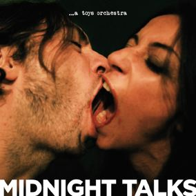 …A Toys Orchestra – Midnight Talks