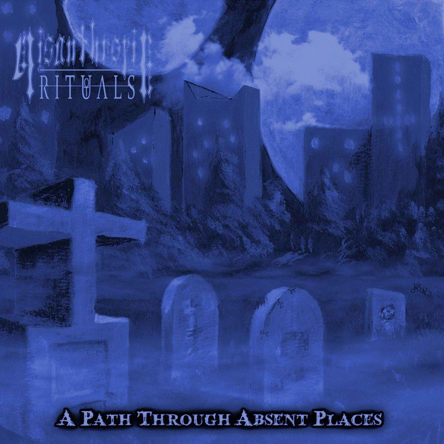 Misanthropic Rituals – A Path Through Absent Places