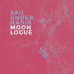 Moonlogue – Sail Under Nadir