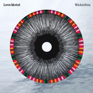 Love Motel – We Are You