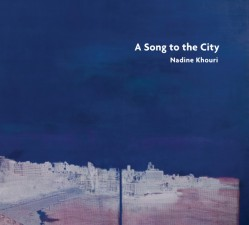 Nadine Khouri – A Song To The City