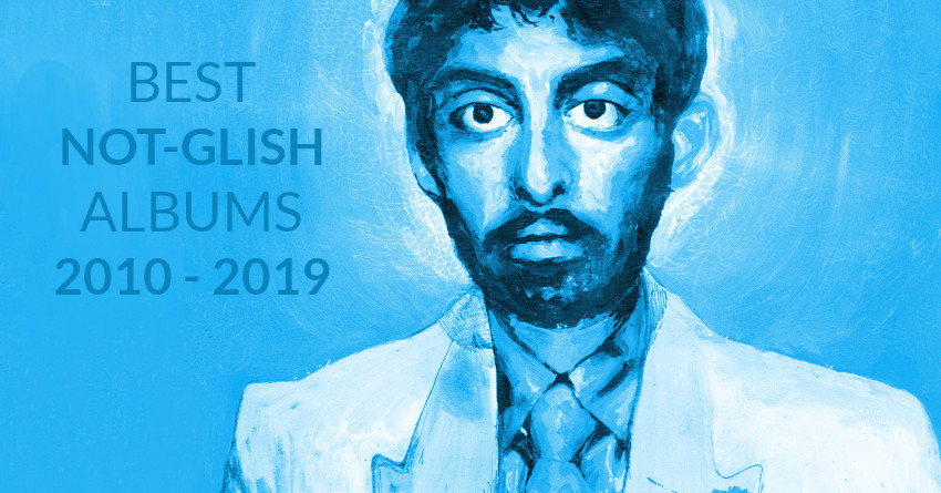 """Best """"NOT English"""" albums 2010-2019: Music as a Language"""