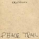 Neil Young – Peace Trail