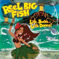 Reel Big Fish – Life Sucks…Let's Dance!