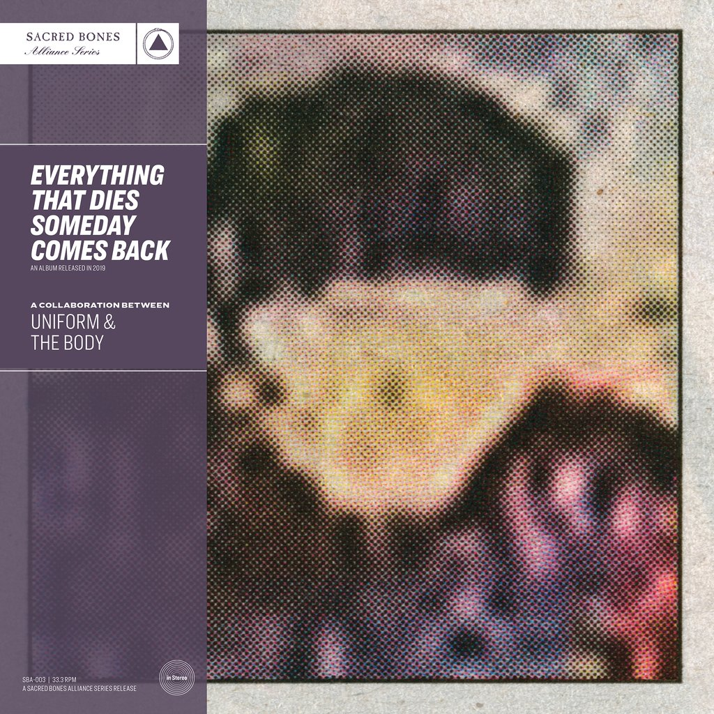 Uniform & The Body – Everything That Dies Someday Comes Back
