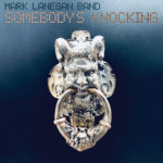 Mark Lanegan Band – Somebody's Knocking