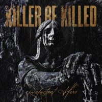 Killer Be Killed – Reluctant Hero