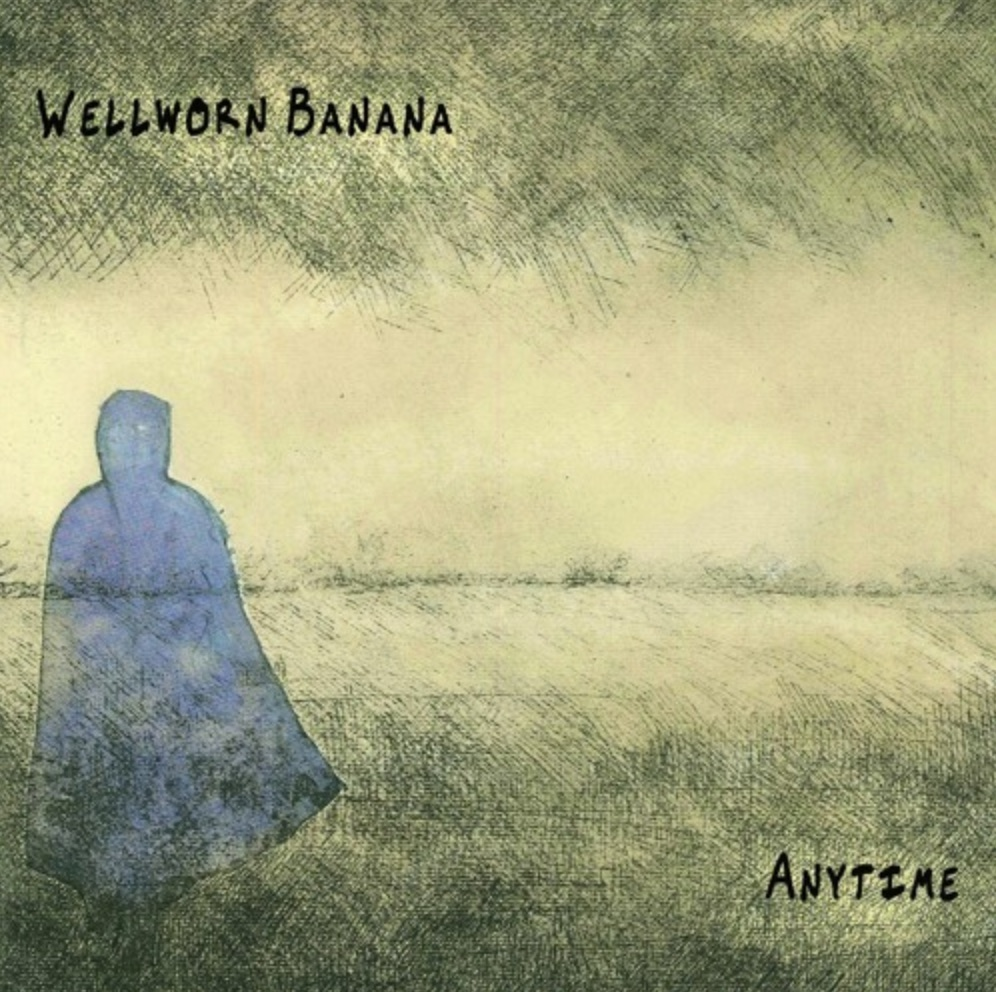 Wellworn Banana – Anytime