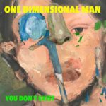 One Dimensional Man – You Don't Exist